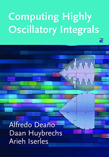 Computing Highly Oscillatory Integrals por Alfredo Deano