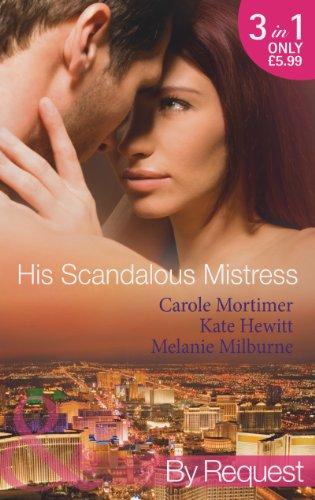 His Scandalous Mistress: The Master's Mistress / Count Toussaint's Pregnant Mistress / Castellano's Mistress of Revenge (Mills & Boon by Request)