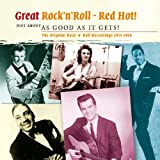 Rock 'n' Roll Red Hot! Just About As Good As It Gets!