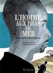 vignette de 'L'Homme aux bras de mer (Simon Rochepeau)'