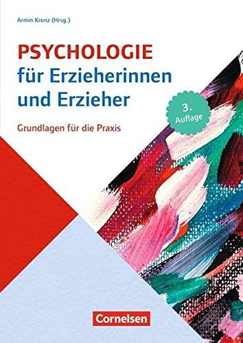 Psychologie für Erzieherinnen und Erzieher (3. Auflage): Grundlagen für die Praxis. Fachbuch