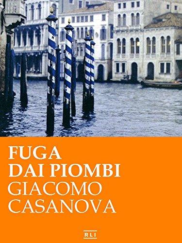 G. Casanova. Fuga dai Piombi (RLI CLASSICI) (Italian Edition) por Giacomo Casanova