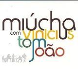 Songtexte von Miúcha - Miúcha com Vinicius, Tom, João