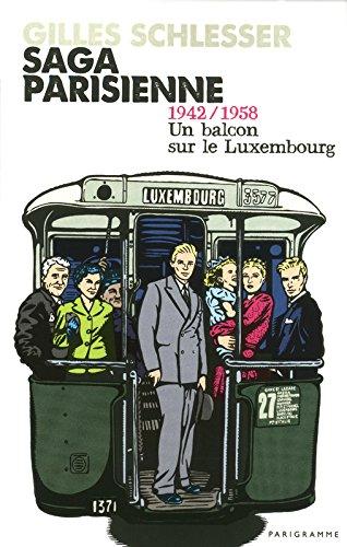 Saga parisienne T1 1942/1958 un balcon sur le Luxembourg (1)