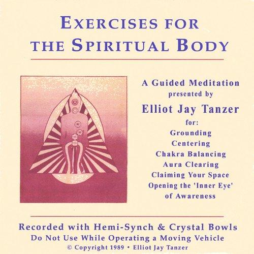Exercises for the Spiritual Body