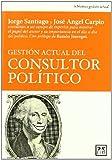 Gestión actual del consultor político (Acción empresarial)