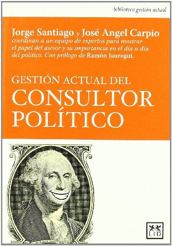 Gestión actual del consultor político (Acción empresarial) por José Ángel Carpio García