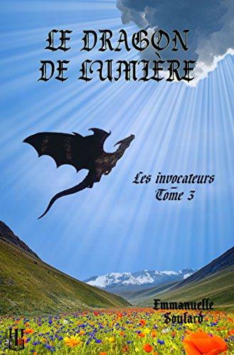 Le dragon de lumière (Les invocateurs - tome 3)