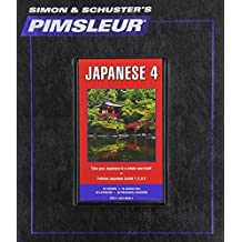 Pimsleur Japanese Level 4 CD: Learn to Speak and Understand Japanese with Pimsleur Language Programs (Comprehensive)