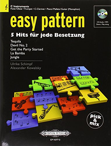 Easy pattern. 5 Hits für jede Besetzung - C Instruments: Flöte/Oboe, Trompete, Klarinette (in C), Klavier/Mallets/Gitarre (monophon) Flöte, Oboe, Trompete, Klarinette, Klavier, Gitarre