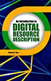An Introduction to Digital Resource Description