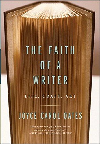 The Faith of a Writer: Life, Craft, Art por Joyce Carol Oates