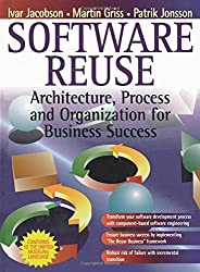 Software Reuse:Architecture, Process and Organization for Business Success: Achitecture, Process and Organization for Business Success (Object Technology Series)