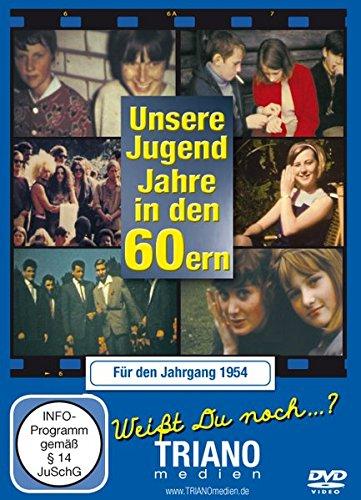 Unsere Jugend-Jahre in den 60ern - Für den Jahrgang 1954: zum 63. Geburtstag