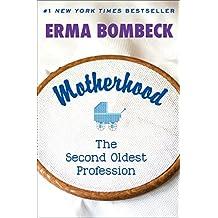 Motherhood: The Second Oldest Profession (English Edition)