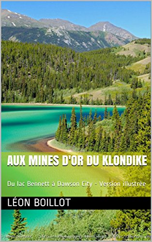 aux-mines-dor-du-klondike-du-lac-bennett-dawson-city-version-illustre