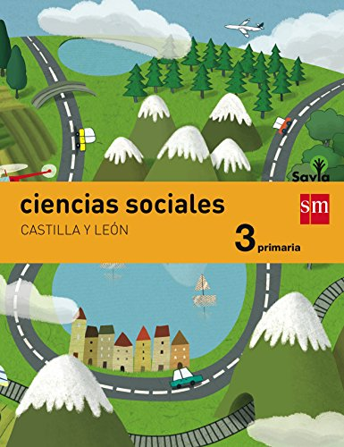 Ciencias sociales. 3 Primaria. Savia. Castilla y León - 9788467578218 por José Luis Pérez Bravo