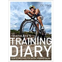 The Triathlete\'s Training Diary: Your Ultimate Tool for Faster, Stronger Racing