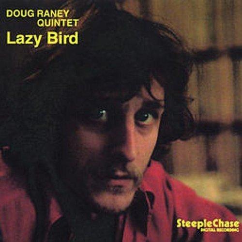Lazy Bird by Doug Raney (2001-07-15)