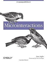 Microinteractions: Designing with Details by Dan Saffer (2013-05-13)