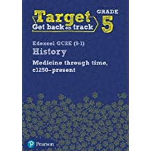 Target Grade 5 Edexcel GCSE (9-1) History Medicine through Time, c1250-present Intervention Workbook (History Intervention)