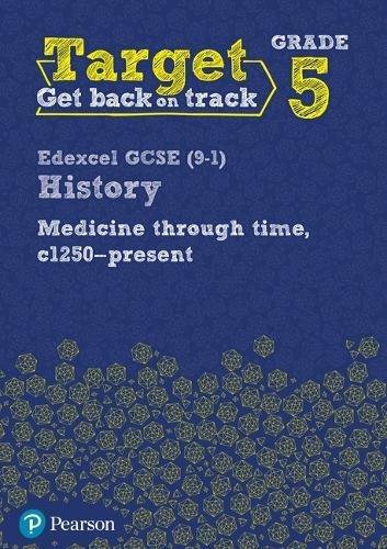 Target Grade 5 Edexcel GCSE (9-1) History Medicine through Time, c1250-present Intervention Workbook (History Intervention)
