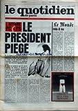 Telecharger Livres QUOTIDIEN DE PARIS LE No 663 du 13 01 1982 AFFAIRE PC PS LE PRESIDENT MITTERRAND PIEGE LE JOURNAL LE MONDE MIS A NU PAR JAMET (PDF,EPUB,MOBI) gratuits en Francaise