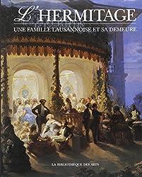 L'Hermitage : Une famille lausannoise et sa demeure