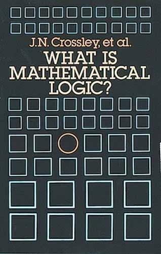 What is Mathematical Logic? (Dover Books on Mathematics) por John N. Crossley