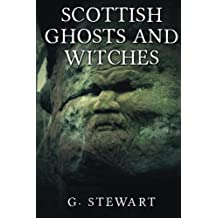Scottish Ghosts and Witches (The Haunted Explorer) by G Stewart (2013-08-12)