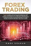 Forex Trading ¡10 Pasos de Oro y Estrategias de Inversión en Forex para Convertirse en un Comerciante Rentable en Cuestión de Una Semana!Utilizado en el Swing Trading,Momentum Trading
