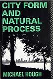 City Form and Natural Process: Towards a New Urban Vernacular