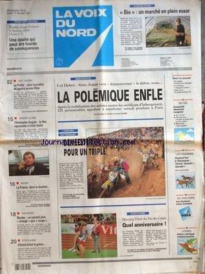 VOIX DU NORD (LA) [No 16382] du 16/02/1997 - LOI DEBRE - JUPPE VEUT DEPASSIONNER LE DEBAT - LES SPORTS - ATHLETISME - ENDURO DU TOUQUET - RUGBY - VENDEE GLOBE ET AUGUIN - LE PROTEL - SANS NOUVELLES DE 4 JEUNES FILLES - BIO - LE MARCHE EN PLEIN ESSOR