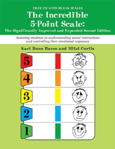 The Incredible 5-Point Scale:: The Significantly Improved and Expanded Second Edition; Assisting students in understanding social interactions and controlling their emotional responses: 2