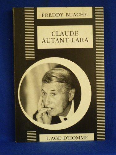 Claude Autan-Lara. Photos hors texte. Editions L'Age d'Homme. 1982. Broché. 188 pages. (Cinéma, Claude Autant-Lara) par BUACHE Freddy