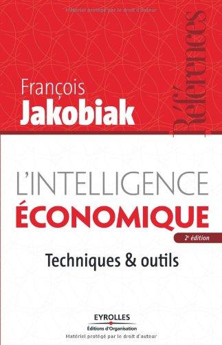 L'intelligence économique: Techniques et outils par François Jakobiak