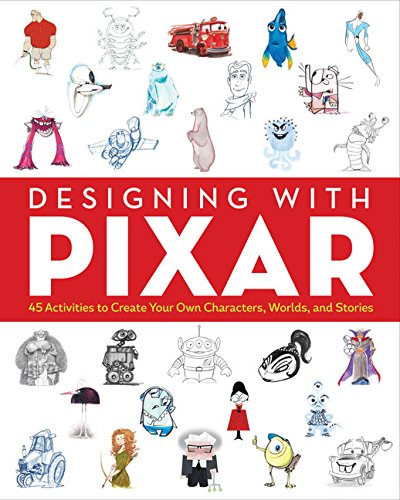 Designing with Pixar: 45 Activities to Create Your Own Characters, Worlds, and Stories (Colouring Books)