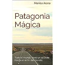 Patagonia Mágica: Todo el mundo tiene un secreto. Hasta en el fin del mundo.