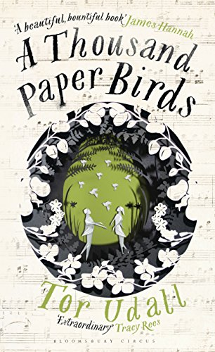 A Thousand Paper Birds by [Udall, Tor]