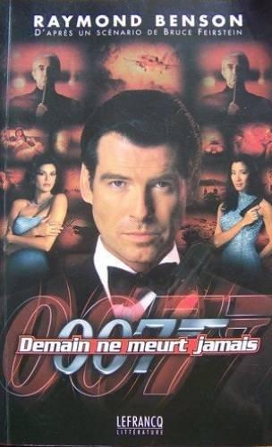 JAMES BOND DEMAIN NE MEURT JAMAIS par Raymond Benson