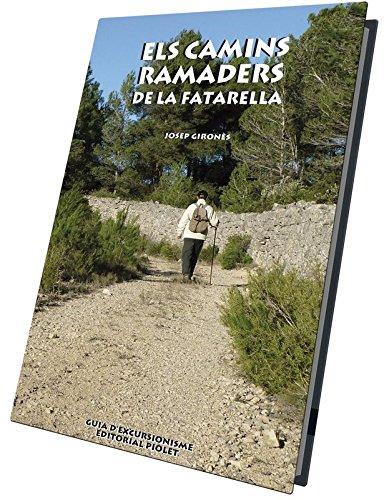 Els Camins Ramaders de la Fatarella. Editorial Piolet. por VV.AA.