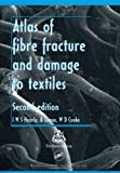 Atlas of Fibre Fracture and Damage to Textiles, Second Edition