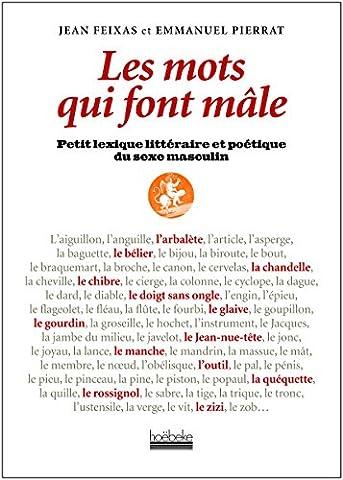 Les mots qui font mâle : Petit lexique littéraire et