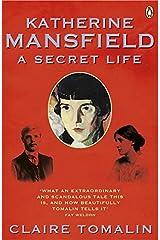 Katherine Mansfield: A Secret Life Paperback