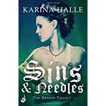 Sins & Needles (The Artists Trilogy 1) by Karina Halle (2014-07-03)