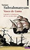 Vasco de Gama. Légende et tribulations du vice-roi