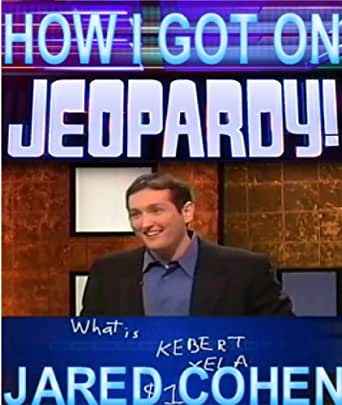 How I Got on Jeopardy!   and Won! eBook: Jared Cohen: Amazon