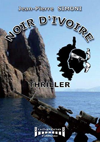 Noir d'ivoire: Un thriller entre Ajaccio et Marseille (French Edition)
