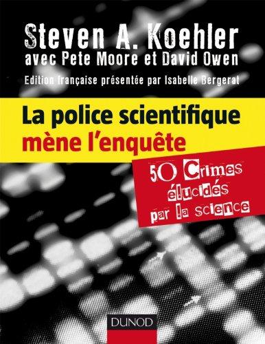La police scientifique mène l'enquête - 50 crimes élucidés par la science