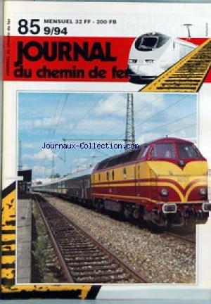 JOURNAL DU CHEMIN DE FER [No 85] du 01/01/1994 - LES AMIS DU RAIL ONT PERDU UN ALLIE DE POIDS... - RAILS & PHOTOS - LA RUBRIQUE DE L'ACTUALITE - MODELISME POUR TOUS - COMMENT CONCEVOIR UNE GARE (2E) PARTIE - LA FENETRE MARKLIN - LE MODELLBUNN EXPRESS - TRANSALPIN - LES ET 4130 ET 4010 DES OBB - SHOPPING - LA VITRINE DES NOUVEAUTES - ENTREPOT HO KIBRI - UN KIT OFFRANT DE NOMBREUSES VARIANTES - MANIFESTATIONS - MINIMARCHE - SUGGESTIONS A LA CARTE... - UNE CHARETTE PASS par Collectif